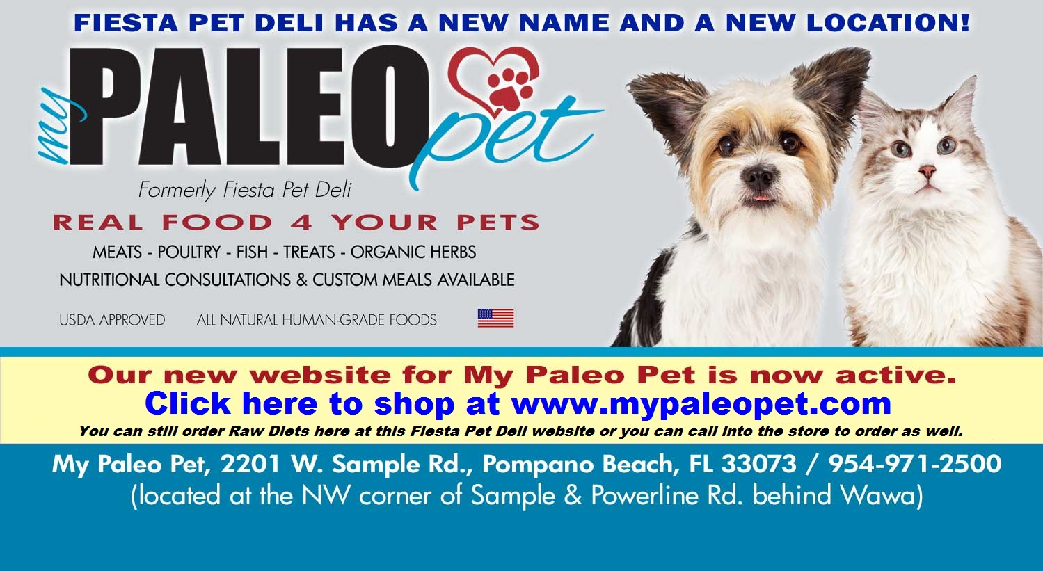 VISIT OUR NEW LOCATION: 2201 W. Sample Rd., Bldg. 8, Suite 5A, Pompano Beach, FL  /  954-971-2500 / www.mypaleopet.com